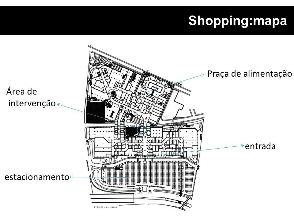 Shopping:mapa entrada Praça de alimentação estacionamento Área de intervenção