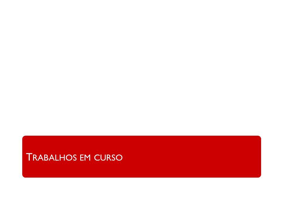 T RABALHOS EM CURSO