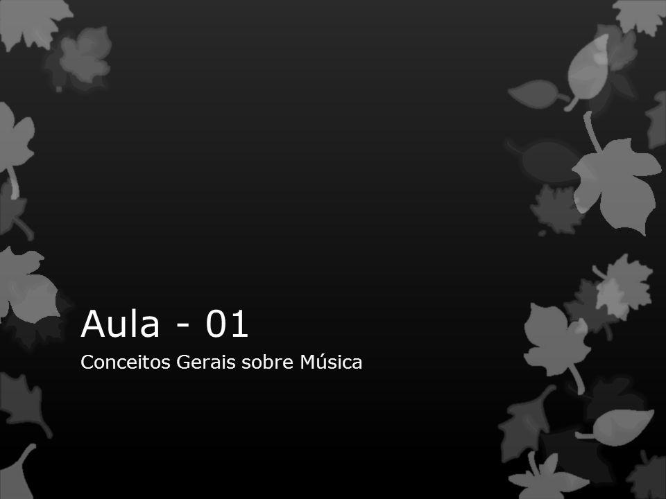 Aula - 01 Conceitos Gerais sobre Música