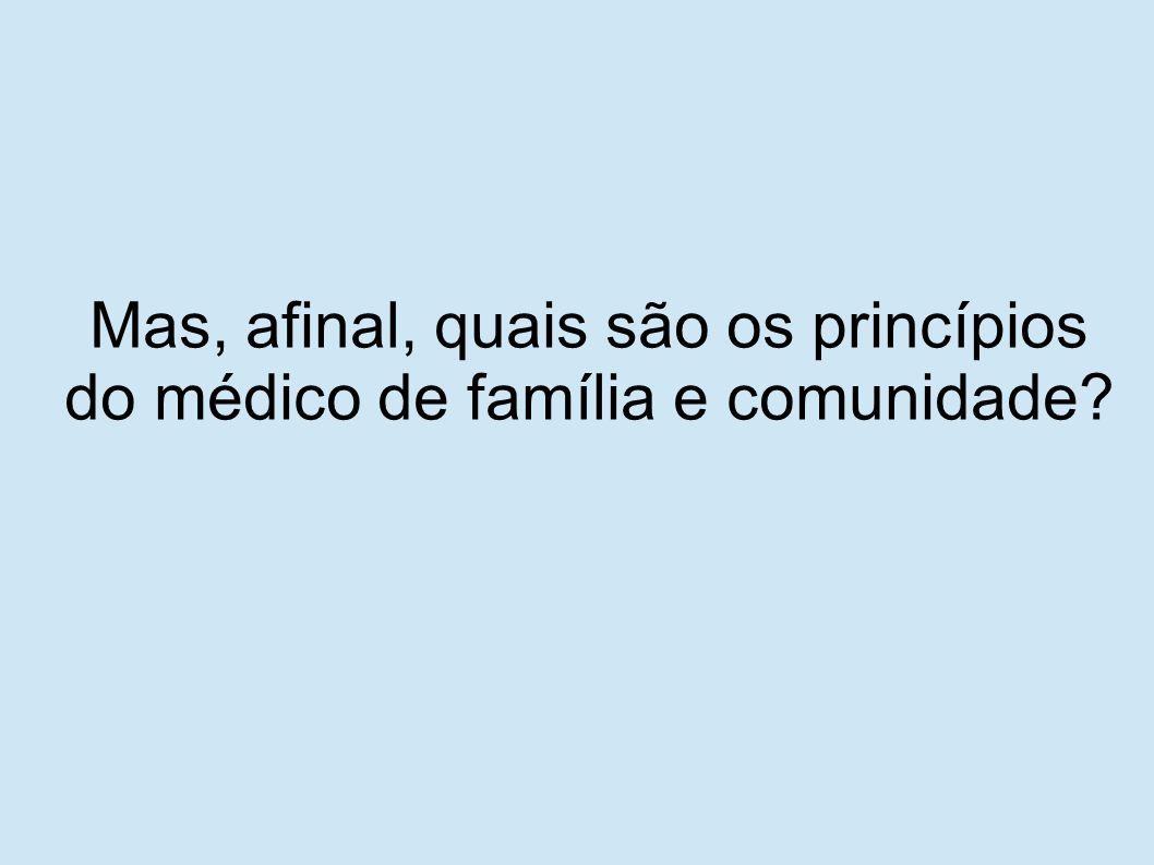 Mas, afinal, quais são os princípios do médico de família e comunidade?