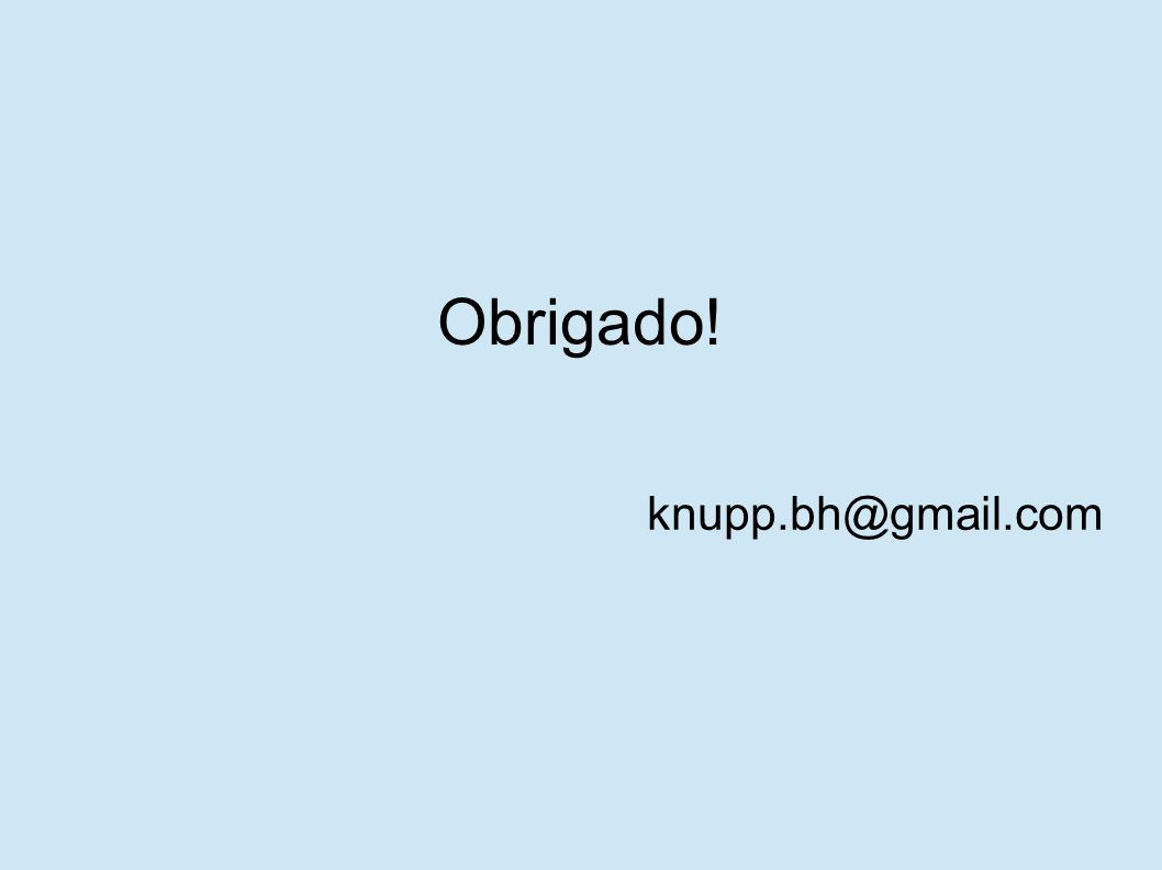 Obrigado! knupp.bh@gmail.com
