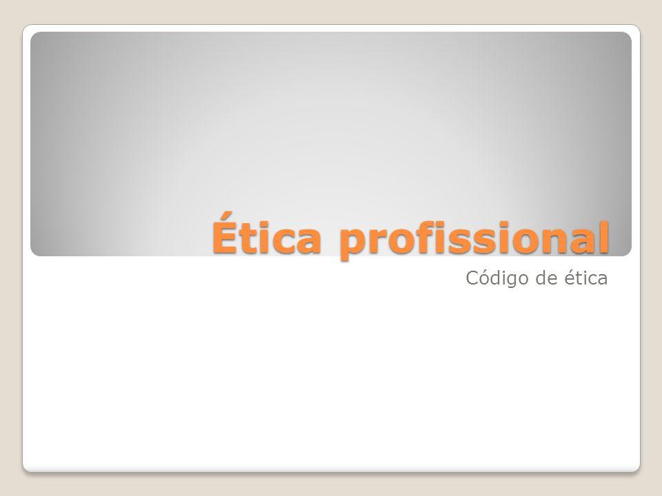 Ética profissional Código de ética