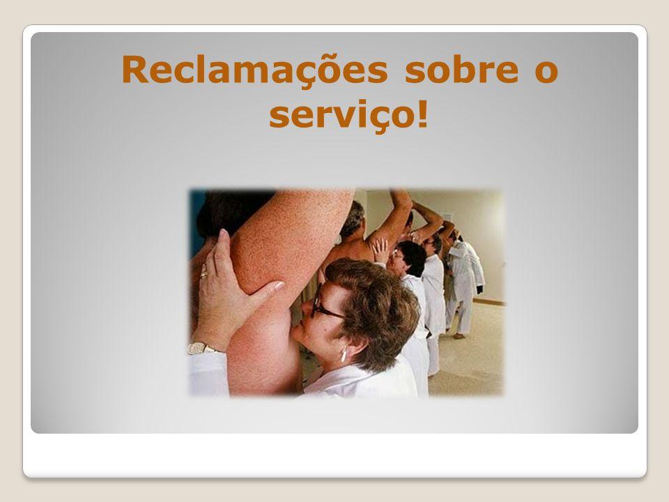 Reclamações sobre o serviço!