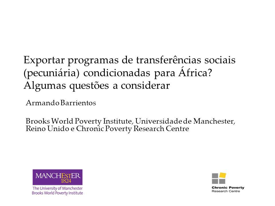 Adoptar o modelo de desenvolvimento humano de transferências sociais (pecuniárias) condicionadas implica considerar algumas questões-chave...