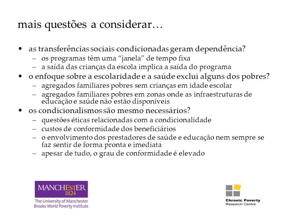 mais questões a considerar… as transferências sociais condicionadas geram dependência.