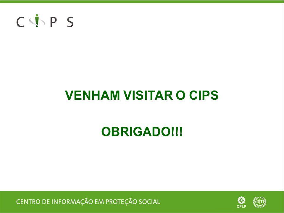 VENHAM VISITAR O CIPS OBRIGADO!!!