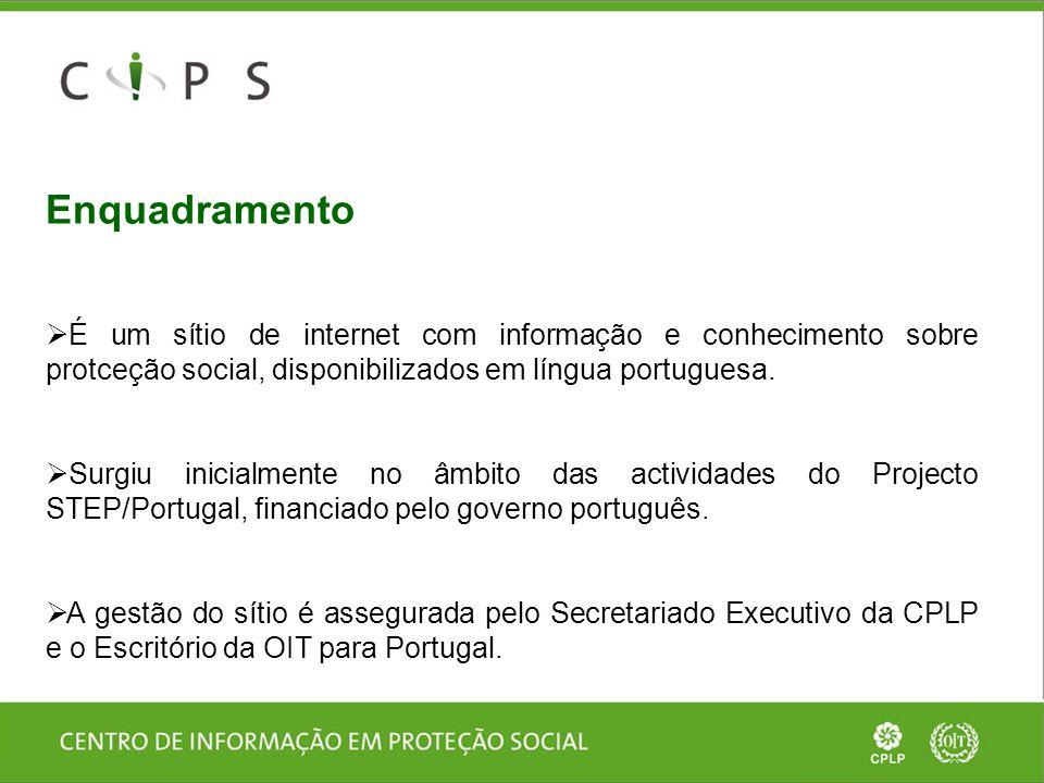 Enquadramento  É um sítio de internet com informação e conhecimento sobre protceção social, disponibilizados em língua portuguesa.  Surgiu inicialme