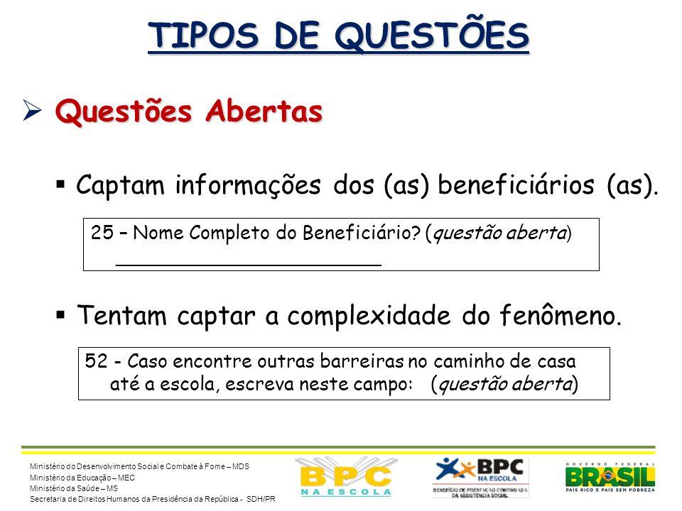 14 TIPOS DE QUESTÕES Questões Abertas  Questões Abertas  Captam informações dos (as) beneficiários (as).  Tentam captar a complexidade do fenômeno.