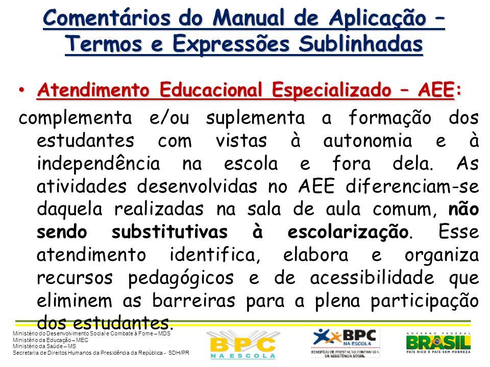 Comentários do Manual de Aplicação – Termos e Expressões Sublinhadas Atendimento Educacional Especializado – AEE: Atendimento Educacional Especializad