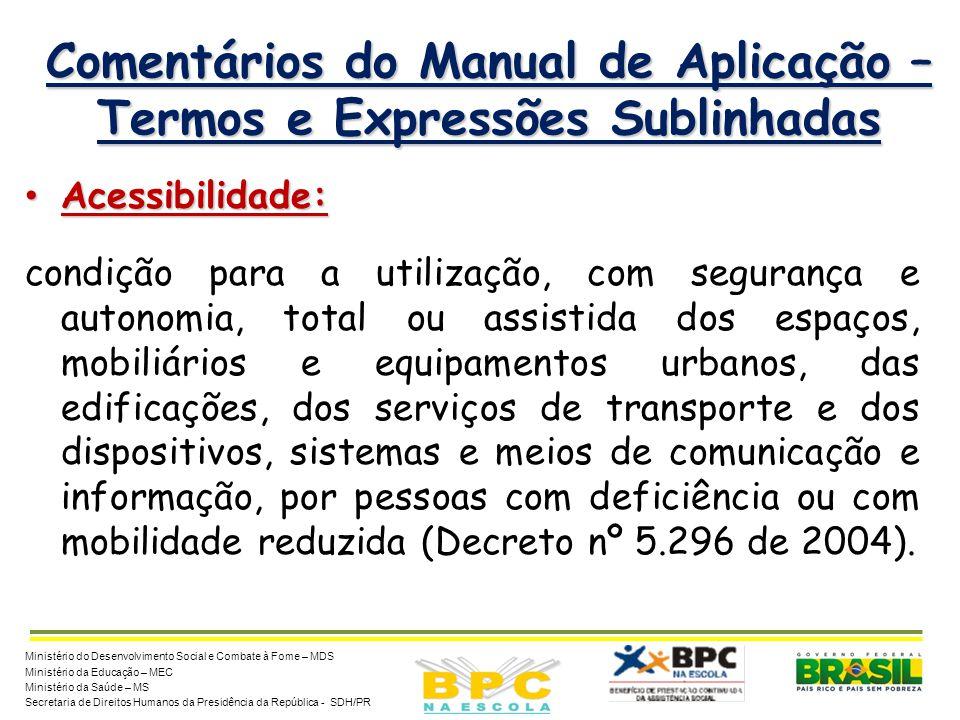 Comentários do Manual de Aplicação – Termos e Expressões Sublinhadas Acessibilidade: Acessibilidade: condição para a utilização, com segurança e auton