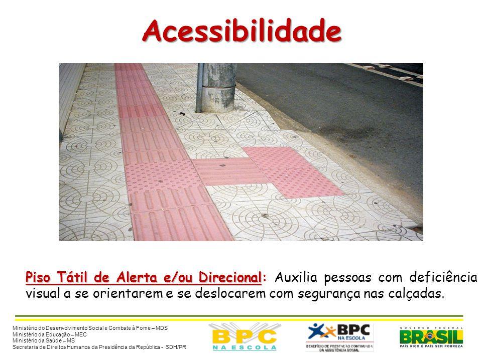 Acessibilidade Piso Tátil de Alerta e/ou Direcional Piso Tátil de Alerta e/ou Direcional: Auxilia pessoas com deficiência visual a se orientarem e se