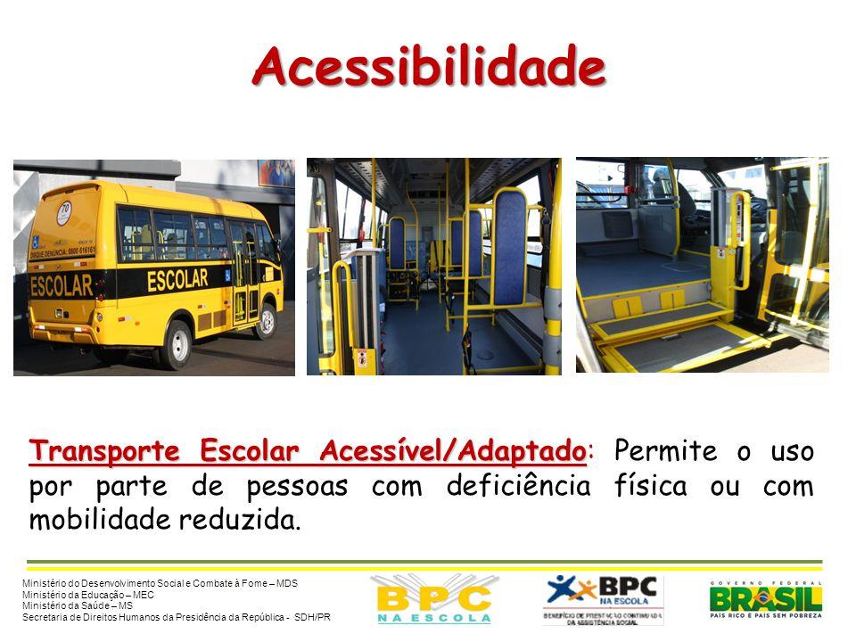 Acessibilidade Transporte Escolar Acessível/Adaptado Transporte Escolar Acessível/Adaptado: Permite o uso por parte de pessoas com deficiência física