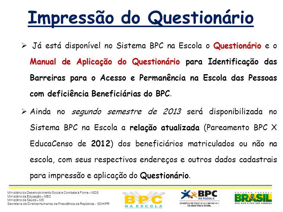 Impressão do Questionário Questionário Manual de Aplicação do Questionário  Já está disponível no Sistema BPC na Escola o Questionário e o Manual de