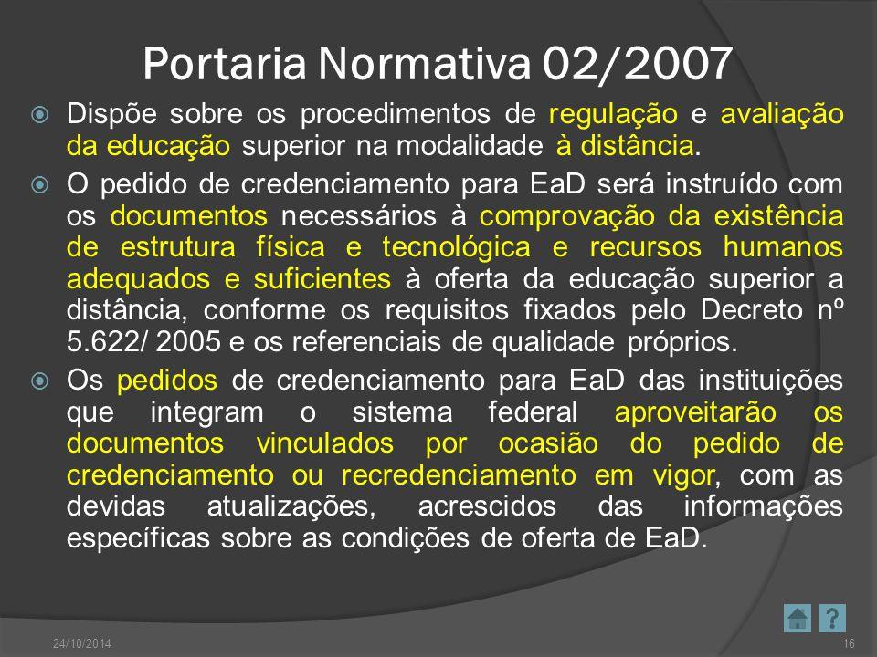 Portaria Normativa 02/2007  Dispõe sobre os procedimentos de regulação e avaliação da educação superior na modalidade à distância.  O pedido de cred