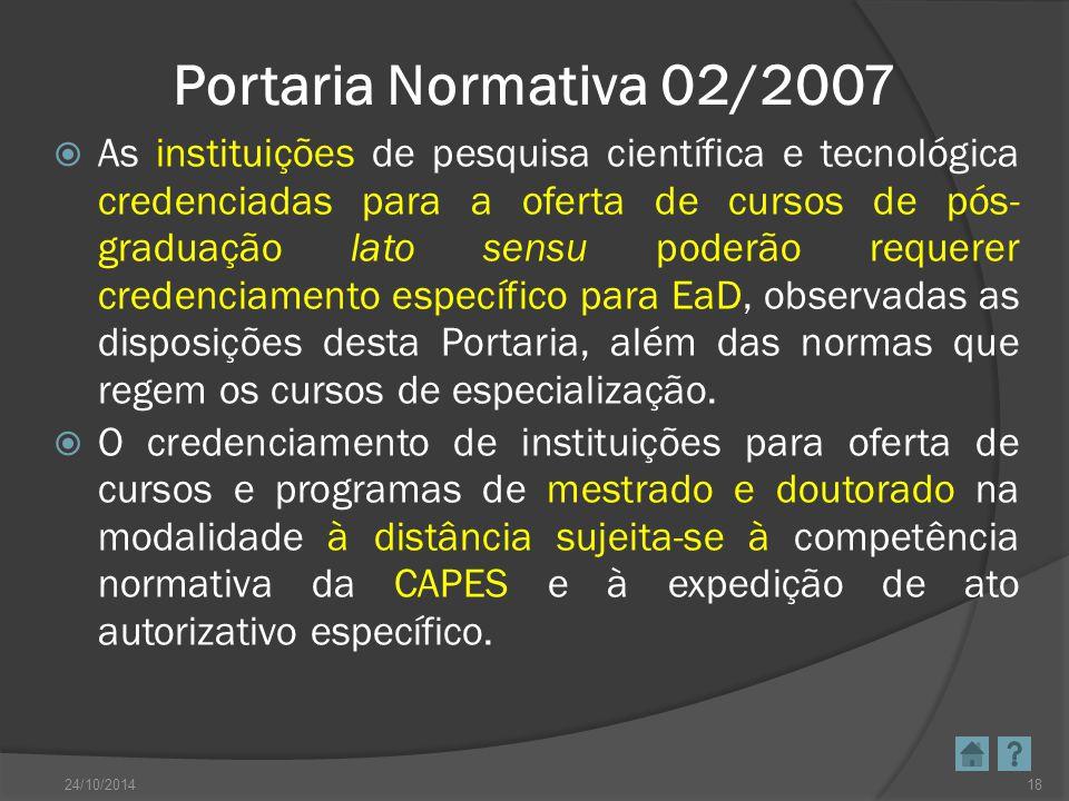 Portaria Normativa 02/2007  As instituições de pesquisa científica e tecnológica credenciadas para a oferta de cursos de pós- graduação lato sensu po