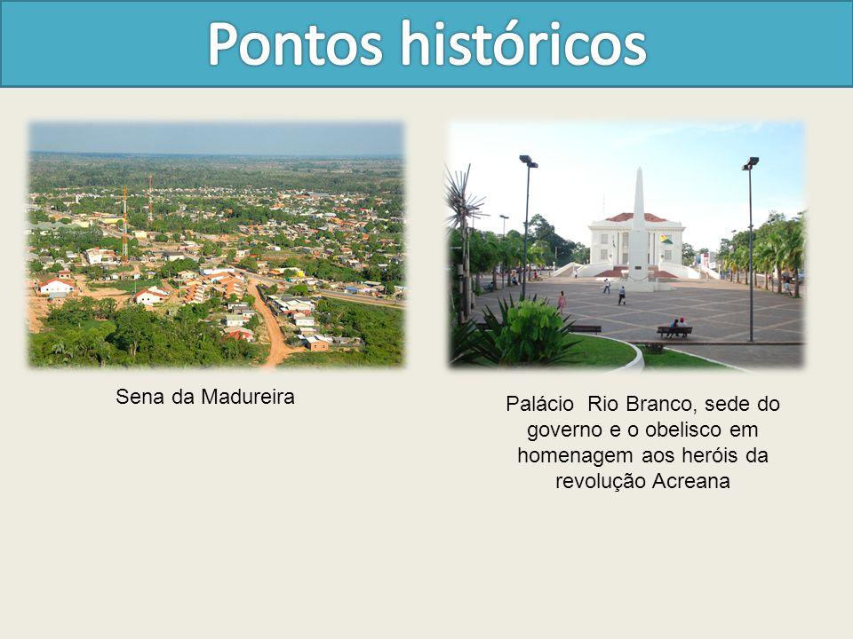 Sena da Madureira Palácio Rio Branco, sede do governo e o obelisco em homenagem aos heróis da revolução Acreana