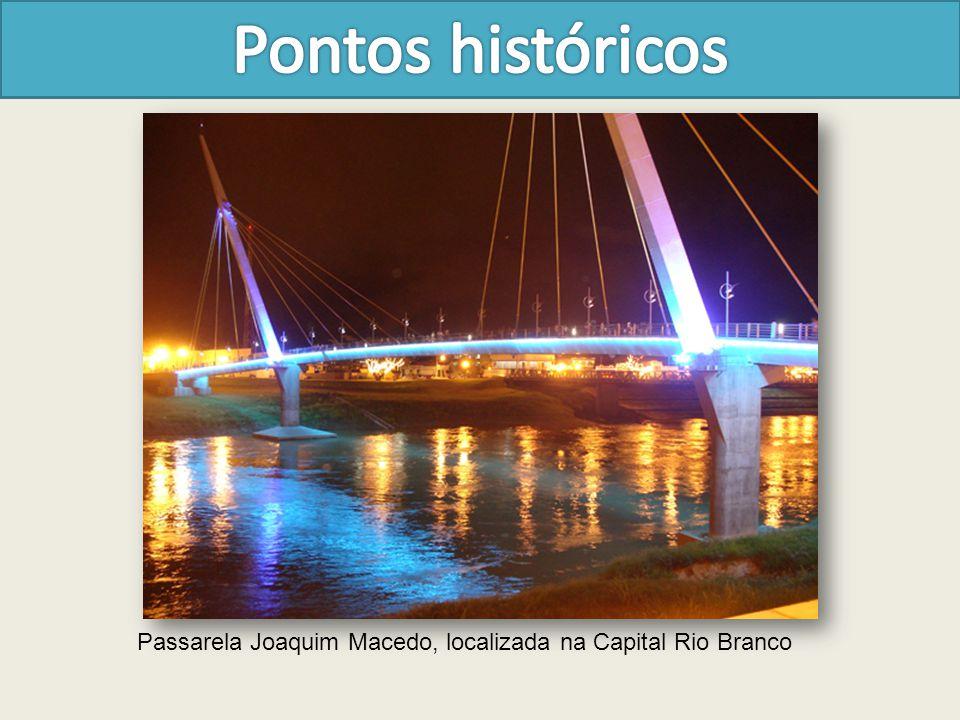 Passarela Joaquim Macedo, localizada na Capital Rio Branco