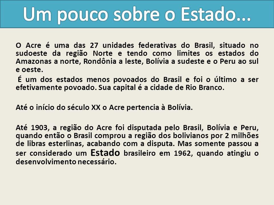 O Acre é uma das 27 unidades federativas do Brasil, situado no sudoeste da região Norte e tendo como limites os estados do Amazonas a norte, Rondônia