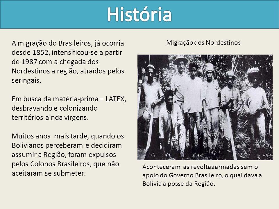 A migração do Brasileiros, já ocorria desde 1852, intensificou-se a partir de 1987 com a chegada dos Nordestinos a região, atraídos pelos seringais. E