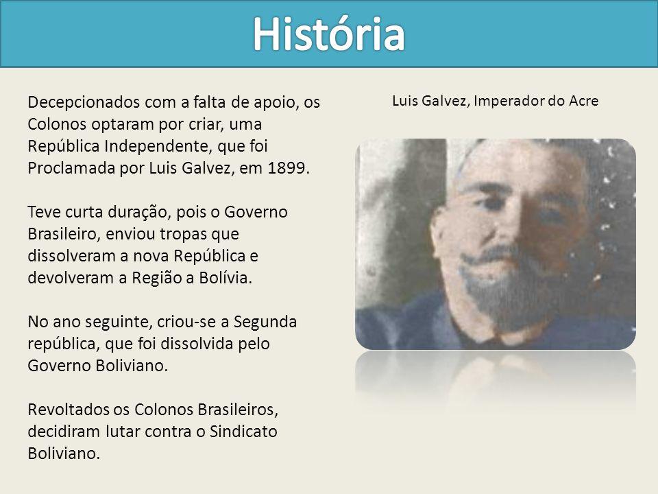 Decepcionados com a falta de apoio, os Colonos optaram por criar, uma República Independente, que foi Proclamada por Luis Galvez, em 1899.