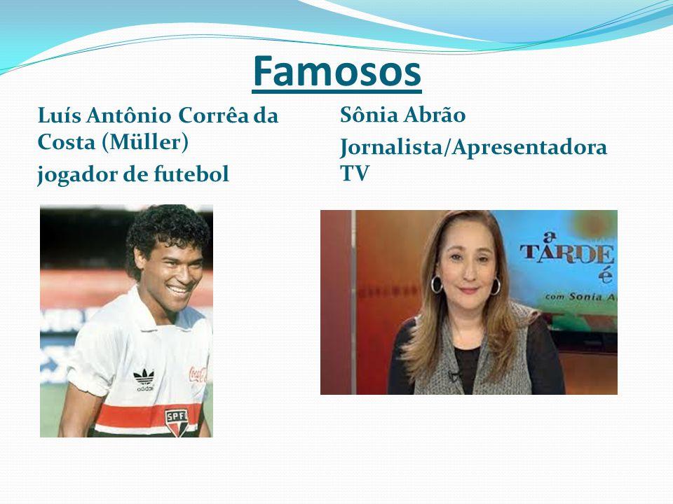 Famosos Luís Antônio Corrêa da Costa (Müller) jogador de futebol Sônia Abrão Jornalista/Apresentadora TV