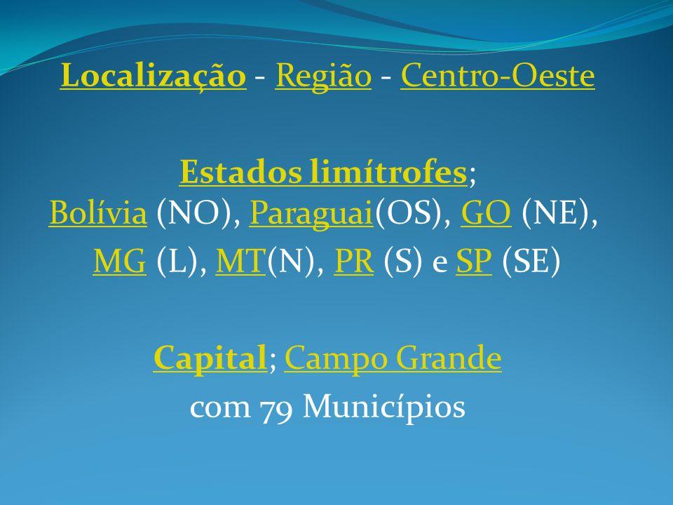 LocalizaçãoLocalização - Região - Centro-OesteRegiãoCentro-Oeste Estados limítrofesEstados limítrofes; Bolívia (NO), Paraguai(OS), GO (NE), BolíviaPar