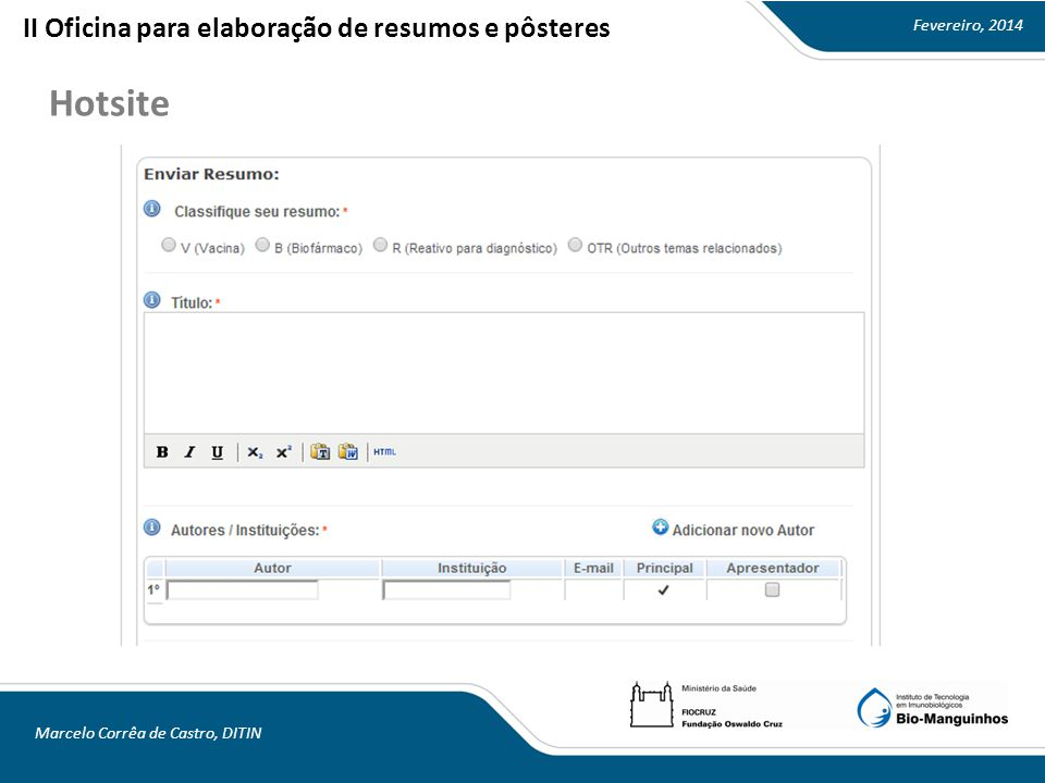 Fevereiro, 2014 Marcelo Corrêa de Castro, DITIN Hotsite II Oficina para elaboração de resumos e pôsteres