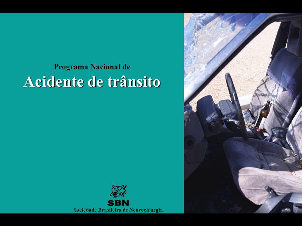 Acidente de trânsito Programa Nacional de Acidente de trânsito Sociedade Brasileira de Neurocirurgia