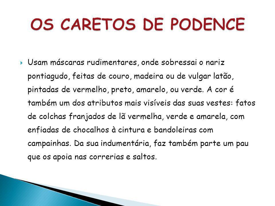  Pensa-se que é a folia mais antiga de Portugal.  Representa a cultura nordestina trasmontana, tornando- se um emblema nacionale sendo tema de inves