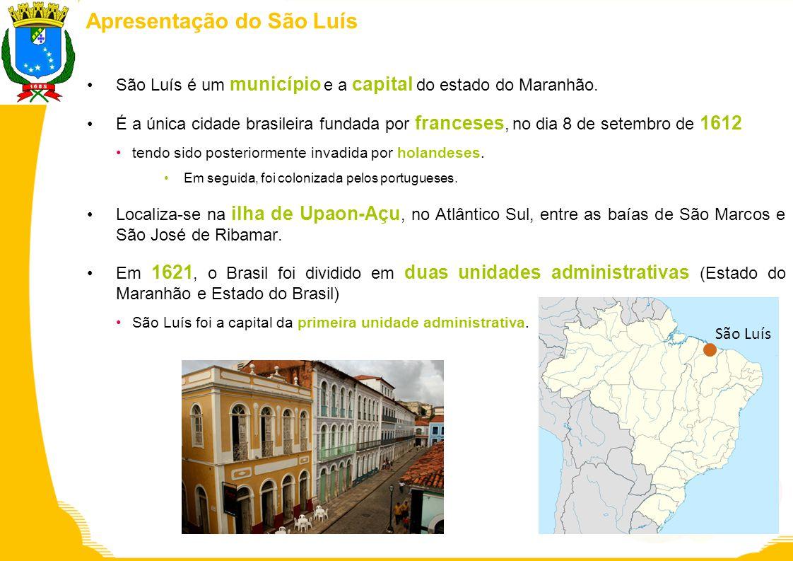 Apresentação do São Luís São Luís é um município e a capital do estado do Maranhão. É a única cidade brasileira fundada por franceses, no dia 8 de set