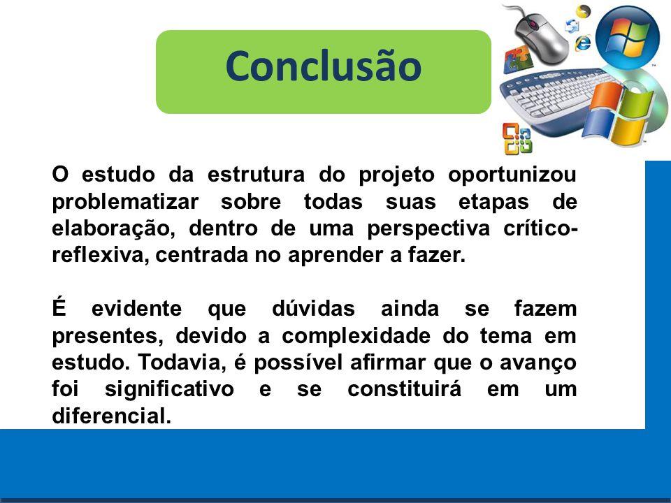 Cursos a Distância em todo o Brasil www.institutoprominas.com.br 0800 283 8380 Conclusão O estudo da estrutura do projeto oportunizou problematizar so