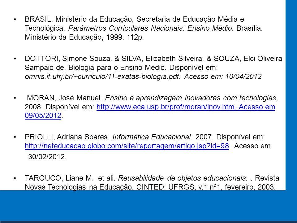 Cursos a Distância em todo o Brasil www.institutoprominas.com.br 0800 283 8380 BRASIL. Ministério da Educação, Secretaria de Educação Média e Tecnológ
