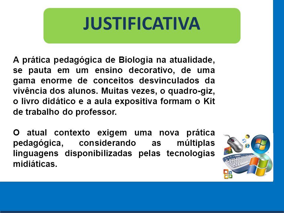 Cursos a Distância em todo o Brasil www.institutoprominas.com.br 0800 283 8380 JUSTIFICATIVA A prática pedagógica de Biologia na atualidade, se pauta