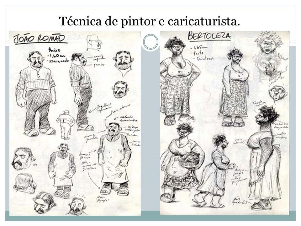 Técnica de pintor e caricaturista.