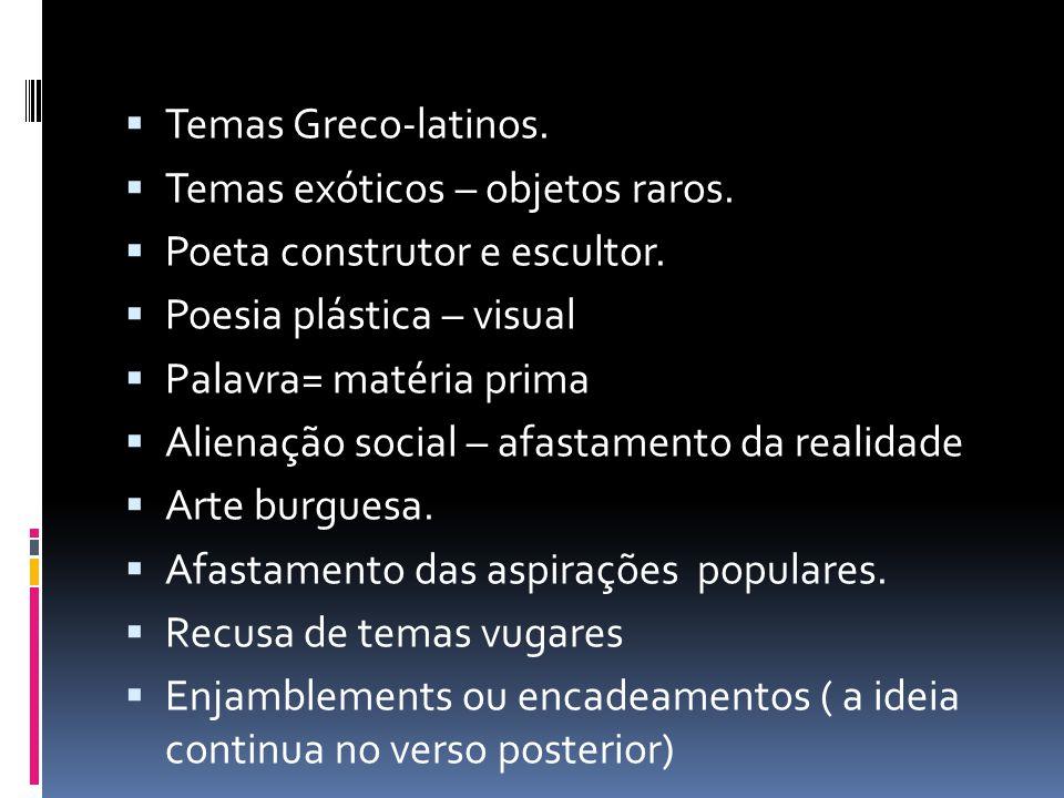  Temas Greco-latinos. Temas exóticos – objetos raros.