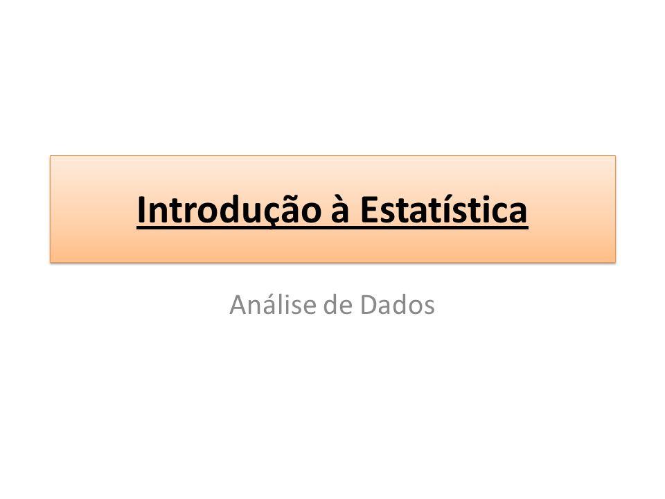 Introdução à Estatística Análise de Dados