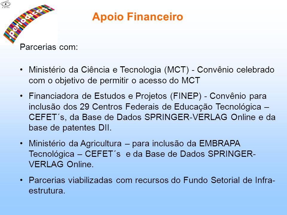Parcerias com: Ministério da Ciência e Tecnologia (MCT) - Convênio celebrado com o objetivo de permitir o acesso do MCT Financiadora de Estudos e Proj