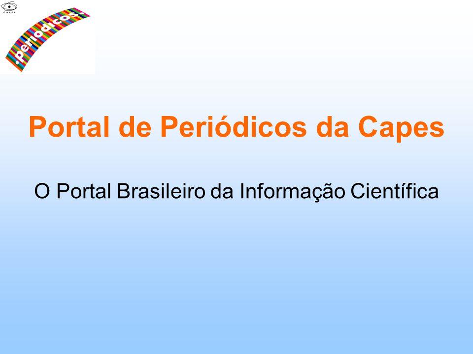 Portal de Periódicos da Capes O Portal Brasileiro da Informação Científica