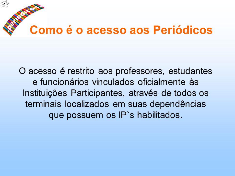 O acesso é restrito aos professores, estudantes e funcionários vinculados oficialmente às Instituições Participantes, através de todos os terminais lo