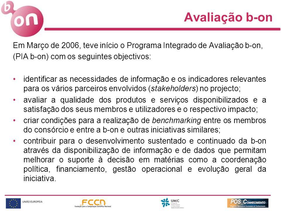Avaliação b-on Em Março de 2006, teve início o Programa Integrado de Avaliação b-on, (PIA b-on) com os seguintes objectivos: identificar as necessidades de informação e os indicadores relevantes para os vários parceiros envolvidos (stakeholders) no projecto; avaliar a qualidade dos produtos e serviços disponibilizados e a satisfação dos seus membros e utilizadores e o respectivo impacto; criar condições para a realização de benchmarking entre os membros do consórcio e entre a b-on e outras iniciativas similares; contribuir para o desenvolvimento sustentado e continuado da b-on através da disponibilização de informação e de dados que permitam melhorar o suporte à decisão em matérias como a coordenação política, financiamento, gestão operacional e evolução geral da iniciativa.