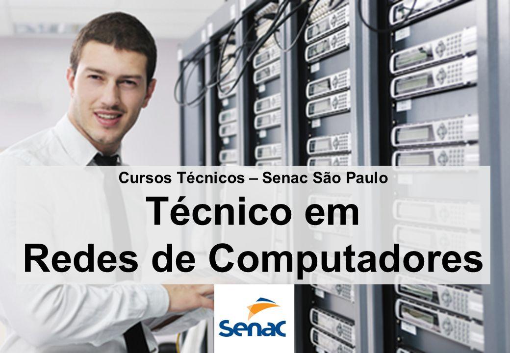 Cursos Técnicos – Senac São Paulo Técnico em Redes de Computadores