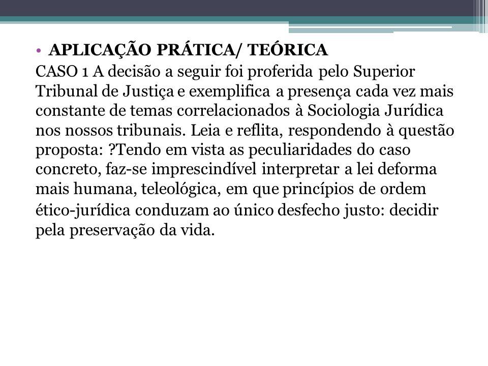 APLICAÇÃO PRÁTICA/ TEÓRICA CASO 1 A decisão a seguir foi proferida pelo Superior Tribunal de Justiça e exemplifica a presença cada vez mais constante
