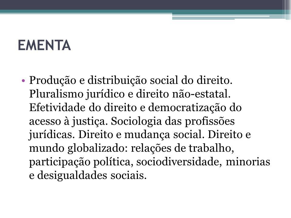 OBJETIVO GERAL Compreender a dimensão social do Direito em sua produção e distribuição na sociedade.