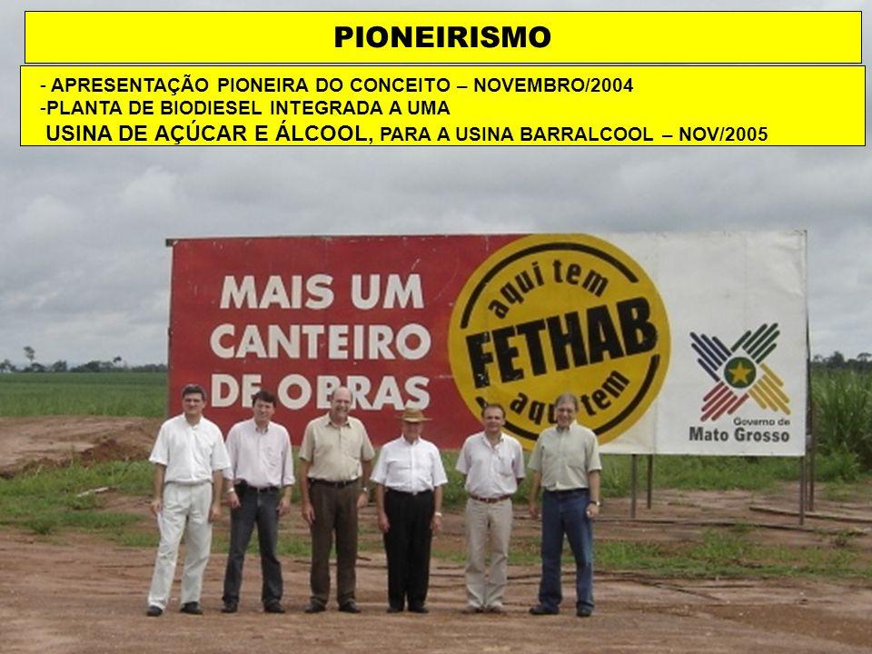 - APRESENTAÇÃO PIONEIRA DO CONCEITO – NOVEMBRO/2004 -PLANTA DE BIODIESEL INTEGRADA A UMA USINA DE AÇÚCAR E ÁLCOOL, PARA A USINA BARRALCOOL – NOV/2005