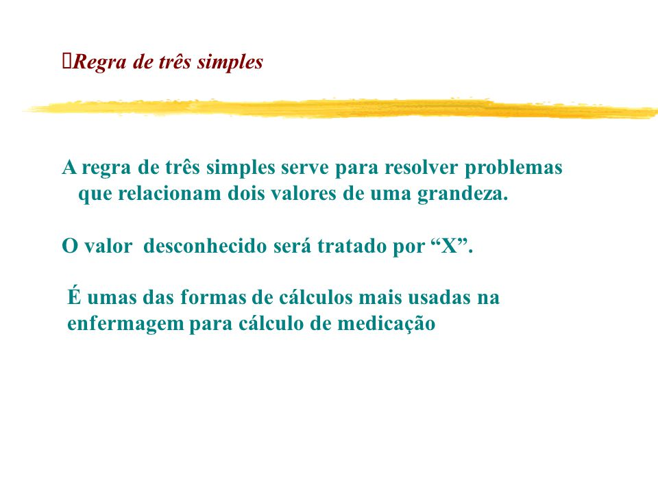  Regra de três simples A regra de três simples serve para resolver problemas que relacionam dois valores de uma grandeza.
