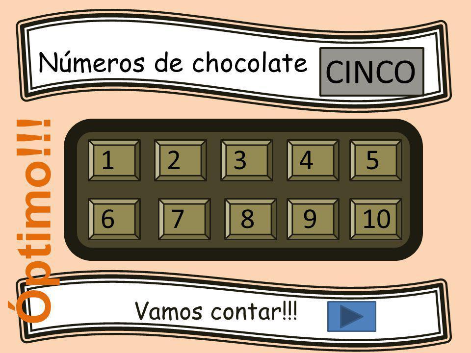 Números de chocolate Vamos contar!!! 12345 679810 CINCO Óptimo!!!