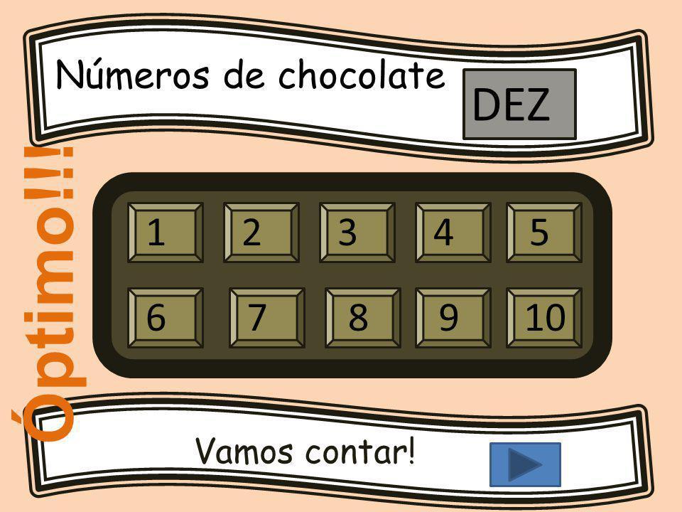 Números de chocolate Vamos contar! 12345 679810 DEZ Óptimo!!!