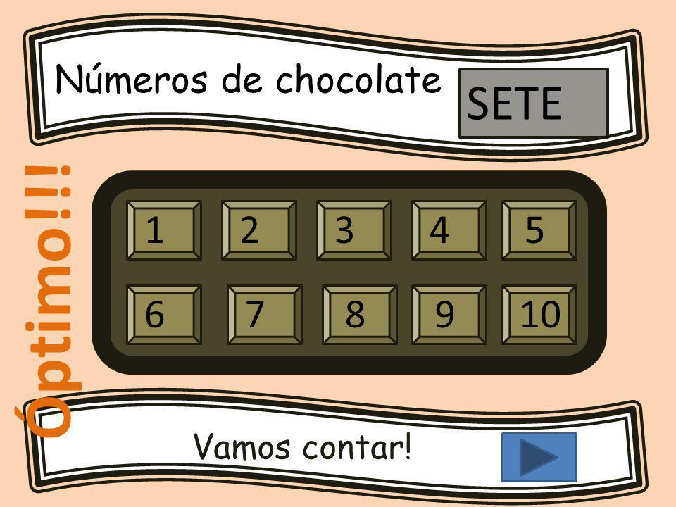 Números de chocolate Vamos contar! 12345 679810 SETE Óptimo!!!