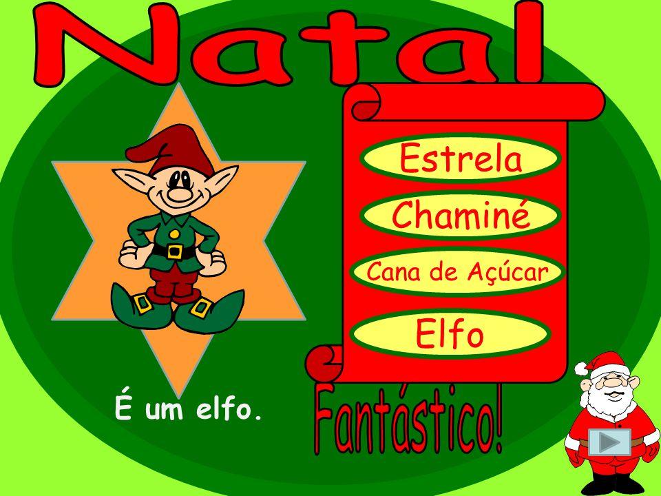 É um elfo. Estrela Chaminé Cana de Açúcar Elfo