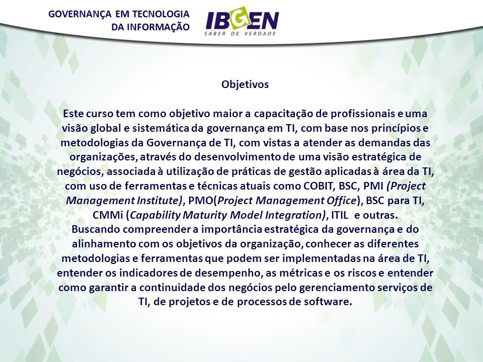 **As disciplinas não são ministradas necessariamente na ordem apresentada acima** GOVERNANÇA EM TECNOLOGIA DA INFORMAÇÃOCARGA HORÁRIA 1.